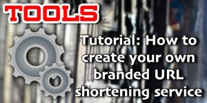 Tutorial: How to create your own branded URL shortening service