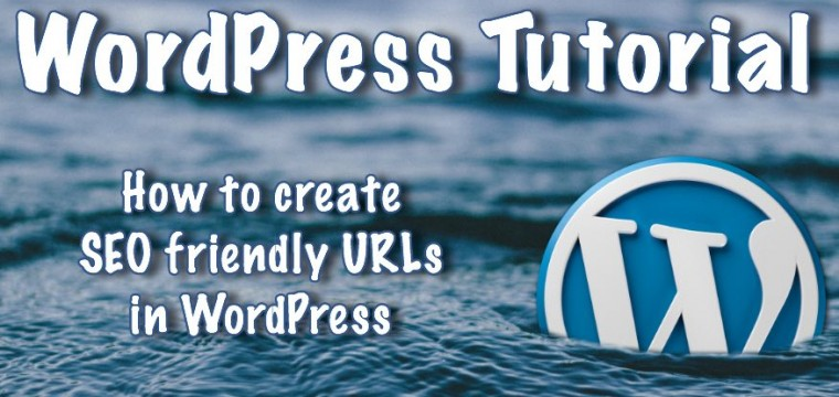 How to Create an SEO Friendly URL with WordPress